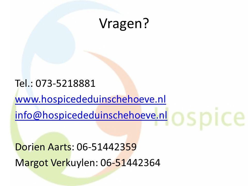 Vragen Tel.: 073-5218881 www.hospicededuinschehoeve.nl
