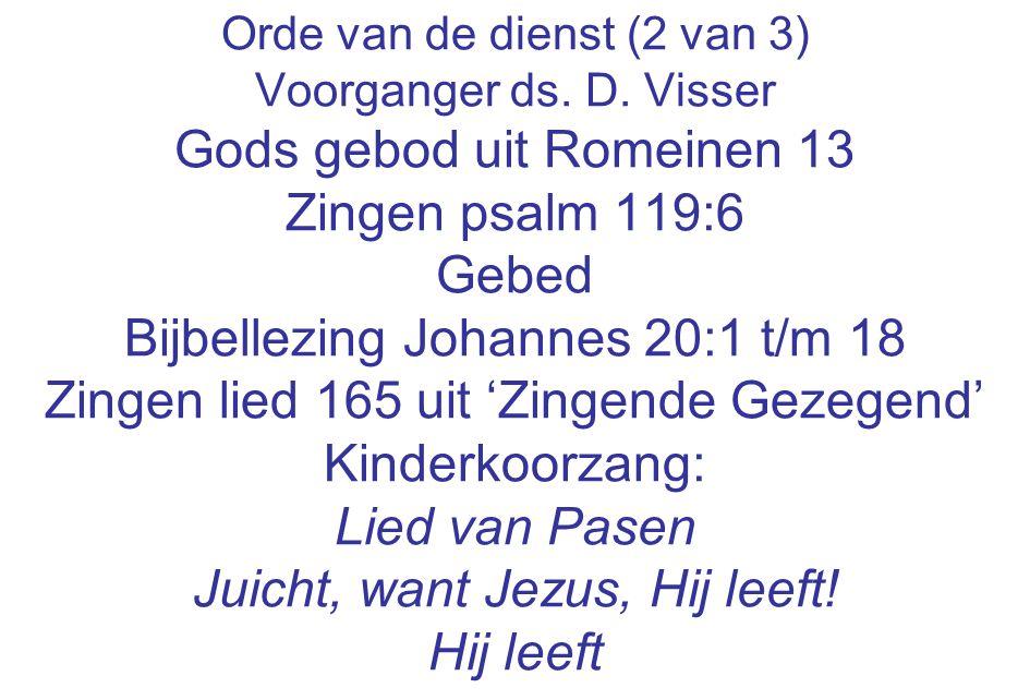 Gods gebod uit Romeinen 13 Zingen psalm 119:6 Gebed