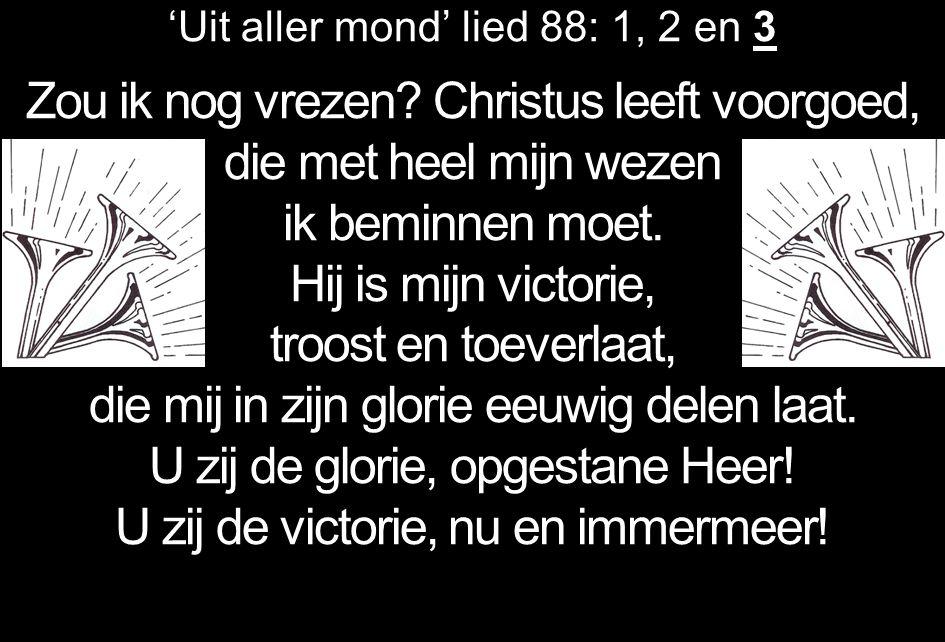 'Uit aller mond' lied 88: 1, 2 en 3