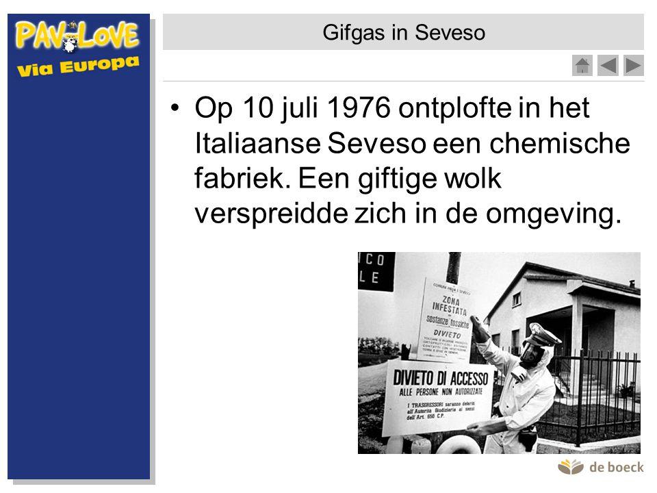 Gifgas in Seveso Op 10 juli 1976 ontplofte in het Italiaanse Seveso een chemische fabriek.