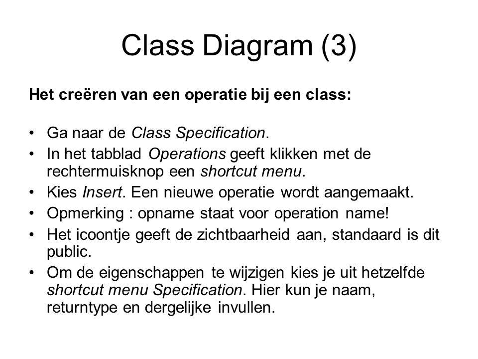 Class Diagram (3) Het creëren van een operatie bij een class: