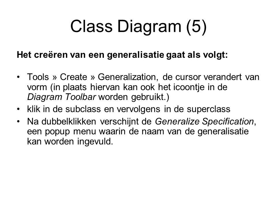 Class Diagram (5) Het creëren van een generalisatie gaat als volgt: