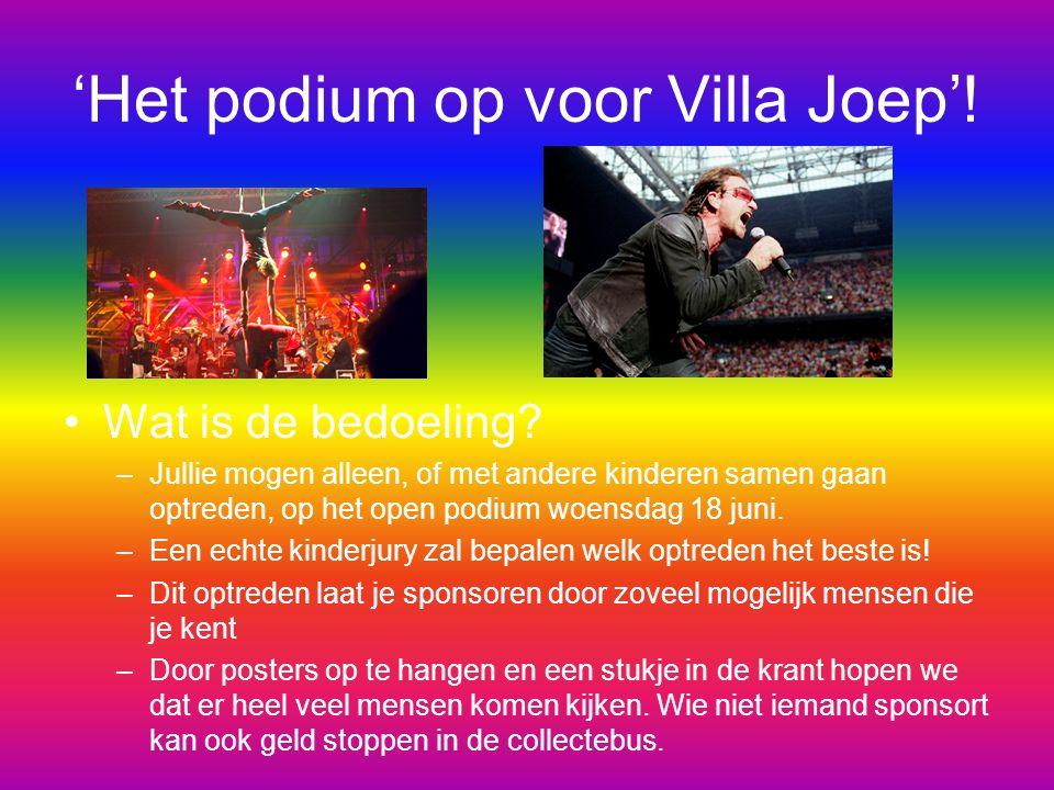 'Het podium op voor Villa Joep'!
