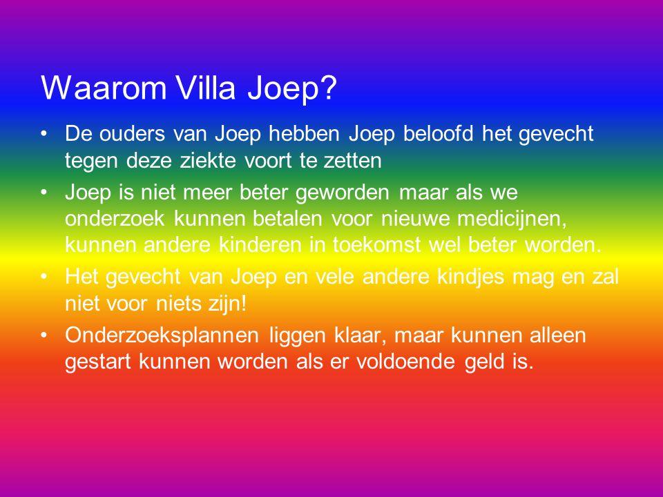 Waarom Villa Joep De ouders van Joep hebben Joep beloofd het gevecht tegen deze ziekte voort te zetten.