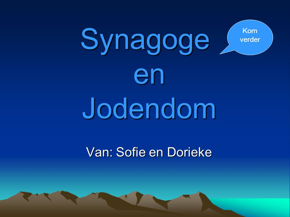 Kom verder Synagoge en Jodendom Van: Sofie en Dorieke