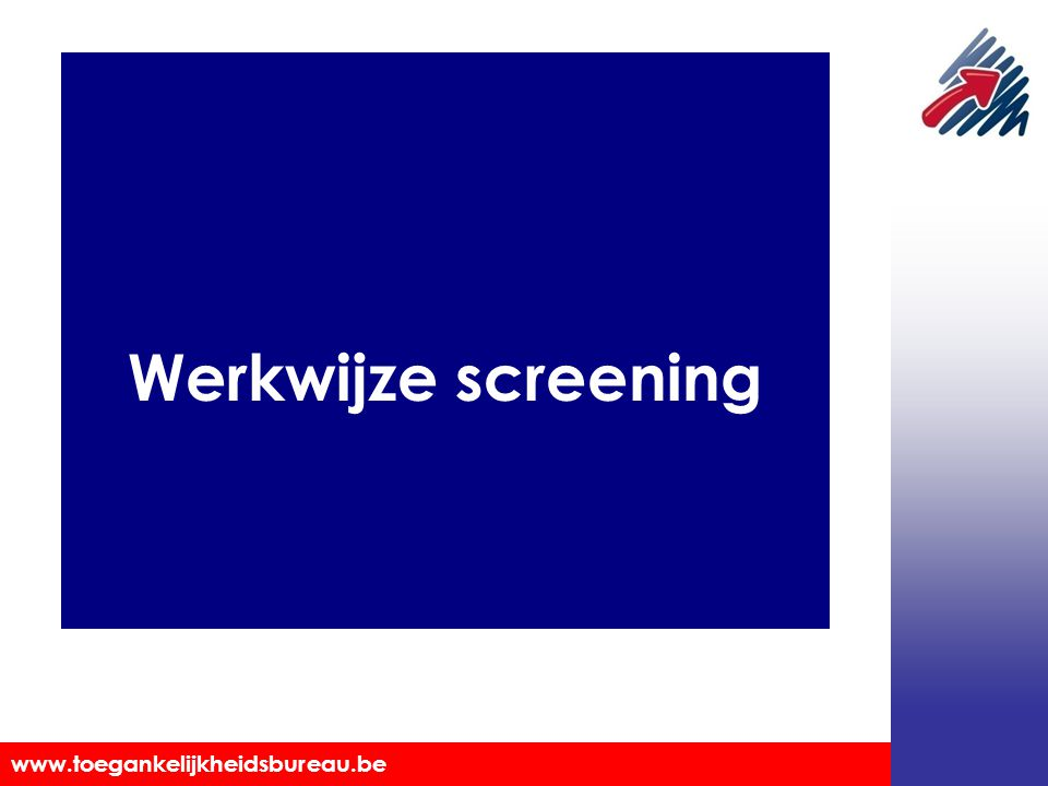 Werkwijze screening