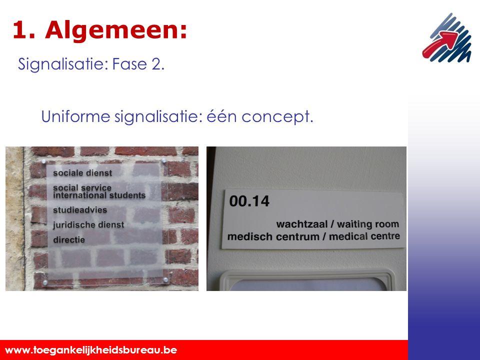 1. Algemeen: Signalisatie: Fase 2. Uniforme signalisatie: één concept.