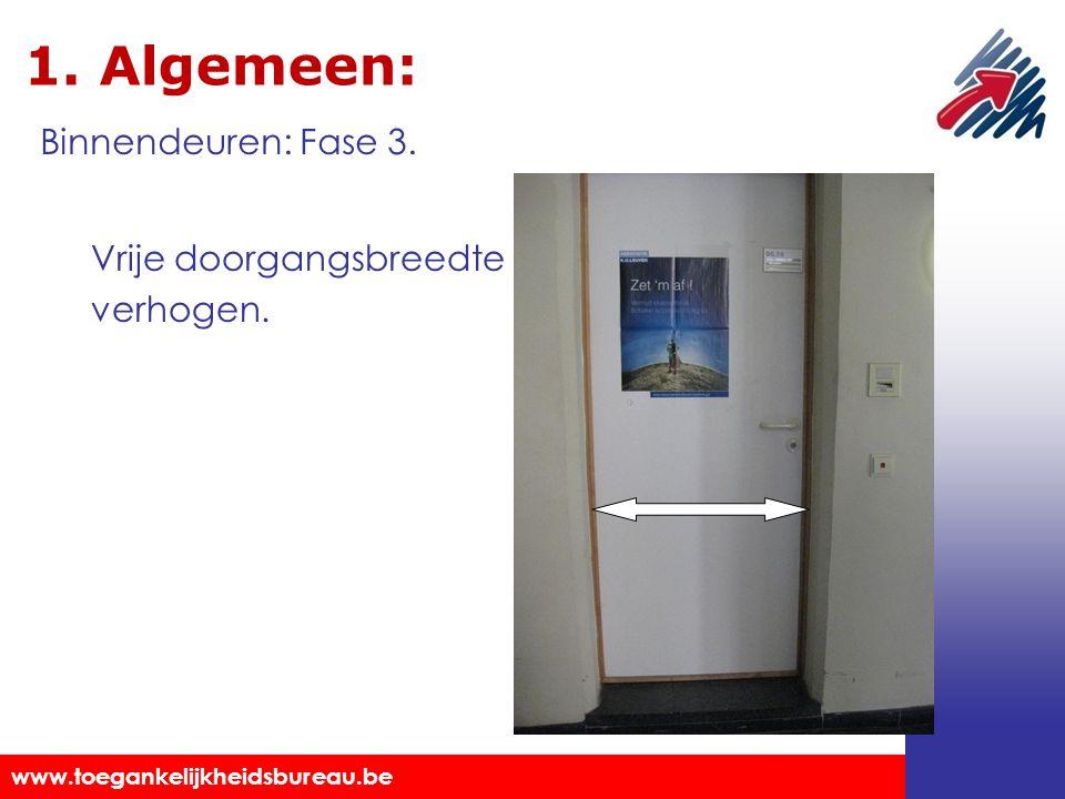 1. Algemeen: Binnendeuren: Fase 3. Vrije doorgangsbreedte verhogen.