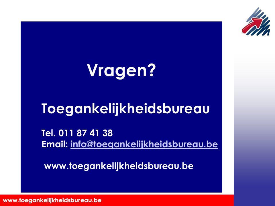 Vragen Toegankelijkheidsbureau Tel. 011 87 41 38