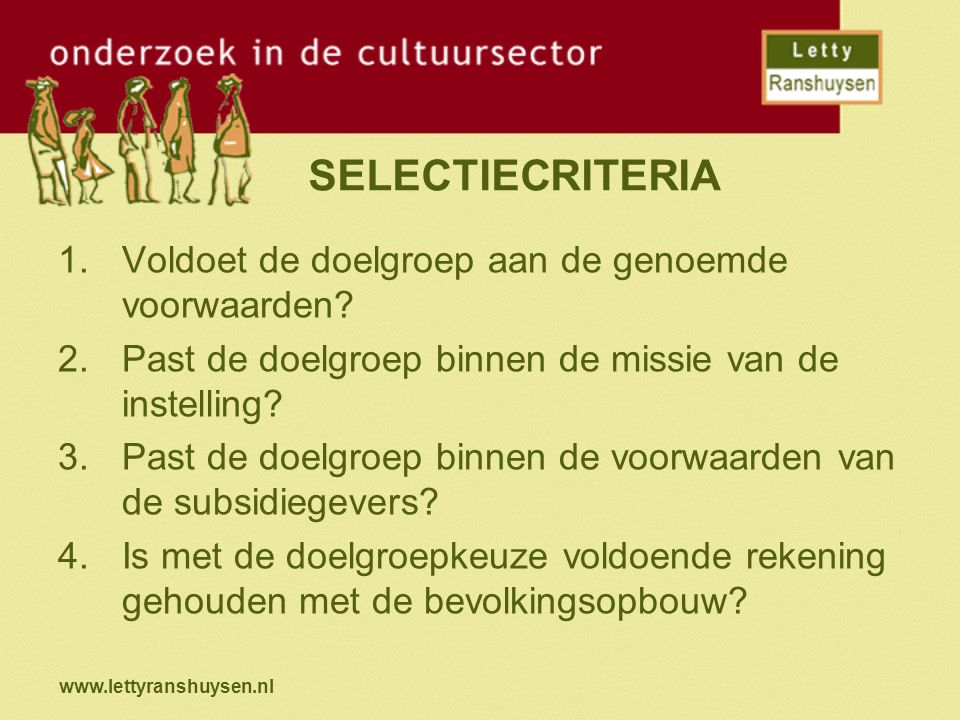 SELECTIECRITERIA Voldoet de doelgroep aan de genoemde voorwaarden