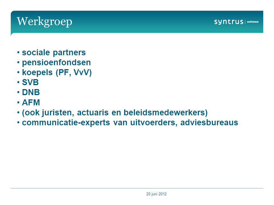 Werkgroep sociale partners pensioenfondsen koepels (PF, VvV) SVB DNB
