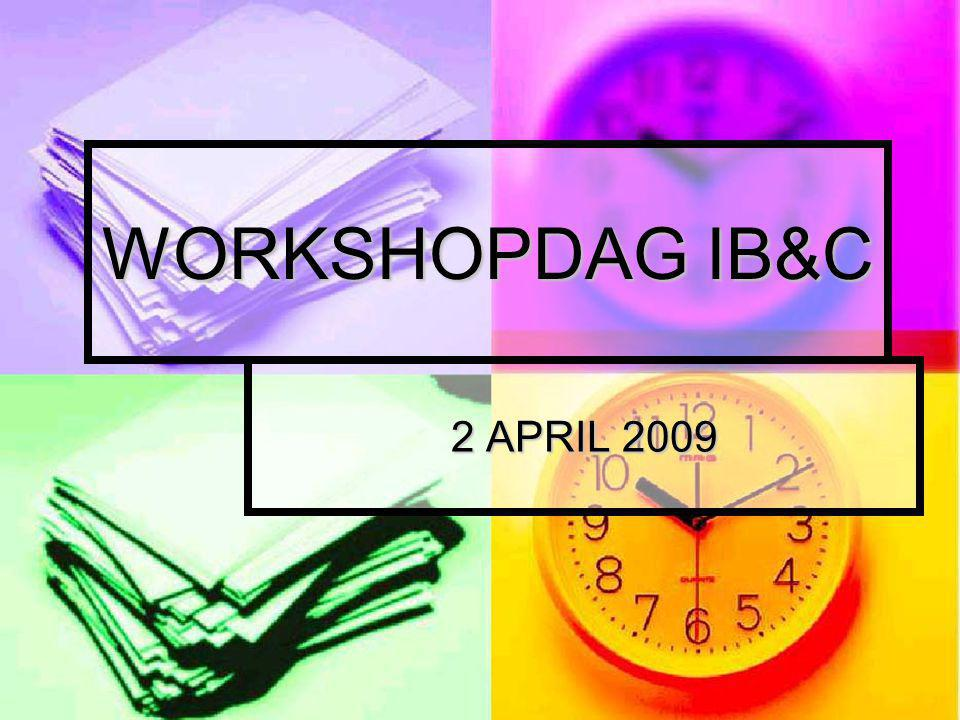 WORKSHOPDAG IB&C 2 APRIL 2009