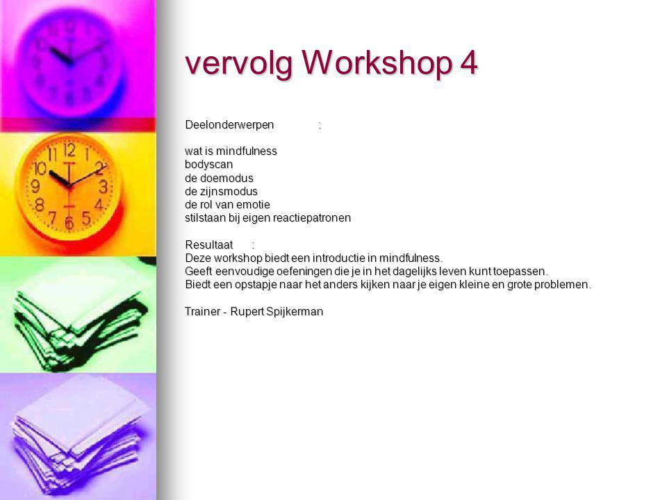 vervolg Workshop 4 Deelonderwerpen : wat is mindfulness bodyscan