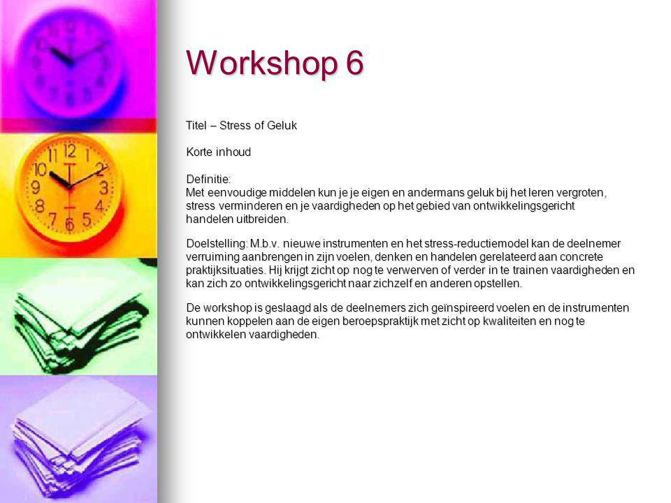 Workshop 6 Titel – Stress of Geluk Korte inhoud Definitie: