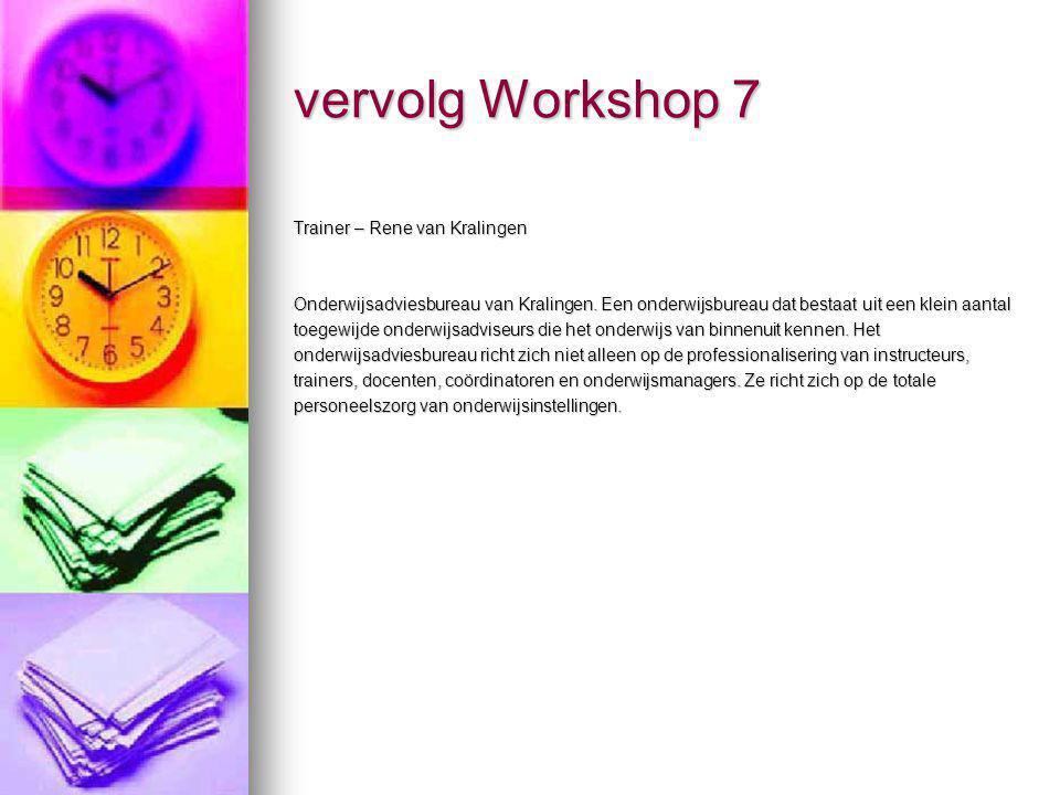 vervolg Workshop 7 Trainer – Rene van Kralingen