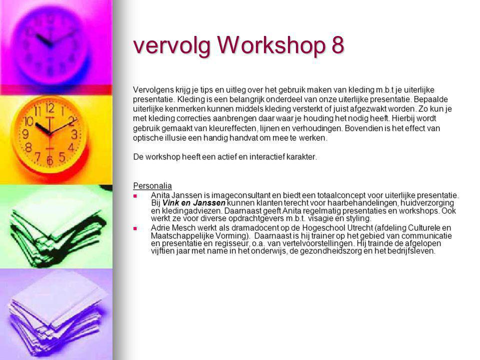 vervolg Workshop 8 Vervolgens krijg je tips en uitleg over het gebruik maken van kleding m.b.t je uiterlijke.