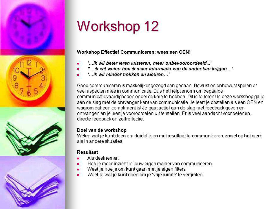 Workshop 12 Workshop Effectief Communiceren: wees een OEN!