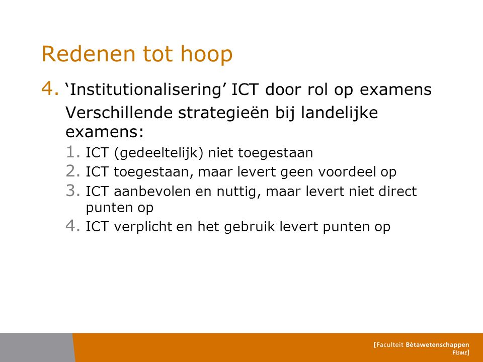 Redenen tot hoop 'Institutionalisering' ICT door rol op examens