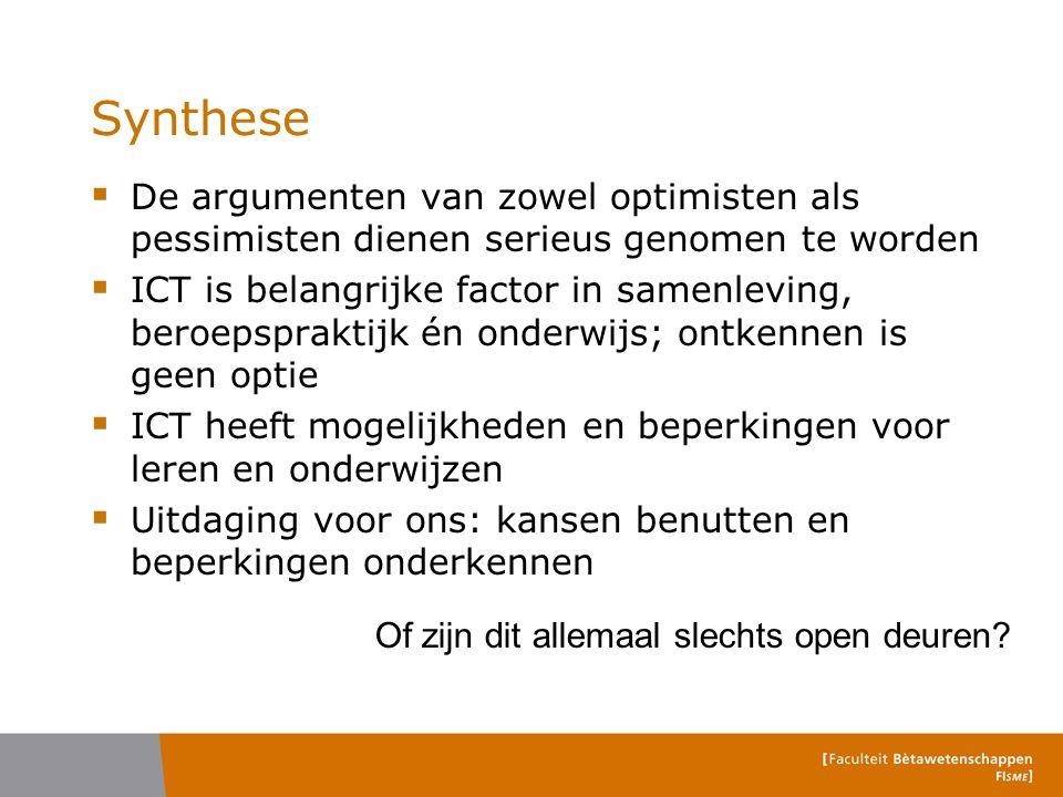 Synthese De argumenten van zowel optimisten als pessimisten dienen serieus genomen te worden.