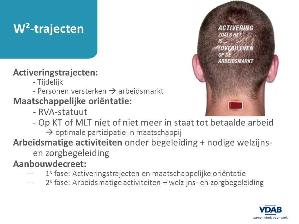 W²-trajecten Activeringstrajecten: Maatschappelijke oriëntatie: