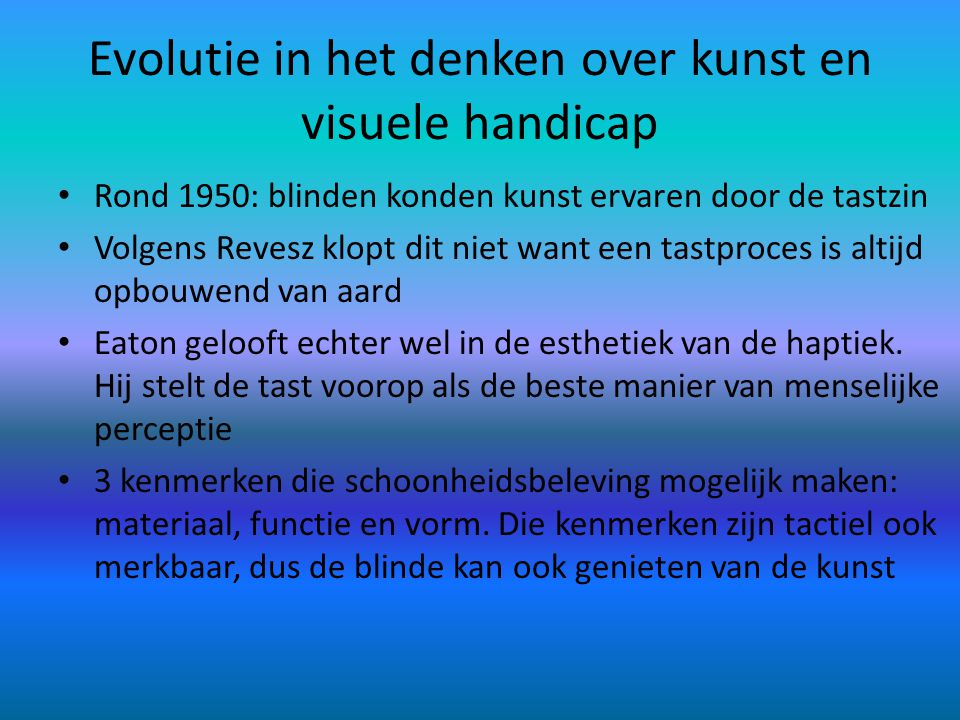 Evolutie in het denken over kunst en visuele handicap