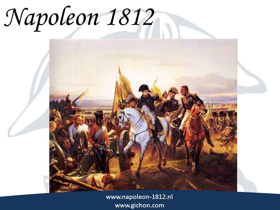 Napoleon 1812 \\\ www.napoleon-1812.nl www.gichon.com