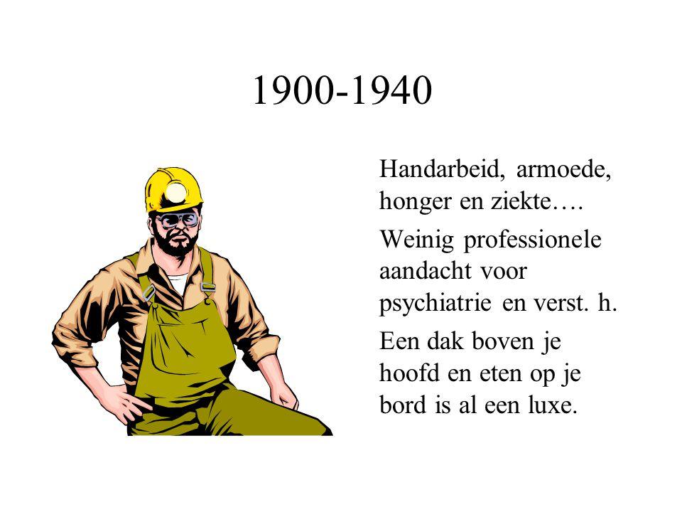 1900-1940 Handarbeid, armoede, honger en ziekte….