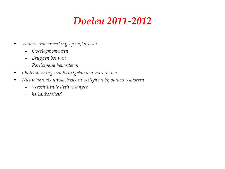 Doelen 2011-2012 Verdere samenwerking op wijkniveau Overlegmomenten