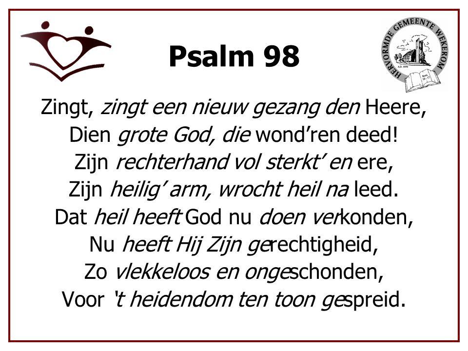 Psalm 98 Zingt, zingt een nieuw gezang den Heere,