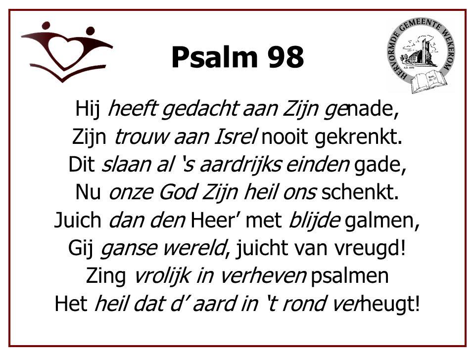 Psalm 98 Hij heeft gedacht aan Zijn genade,