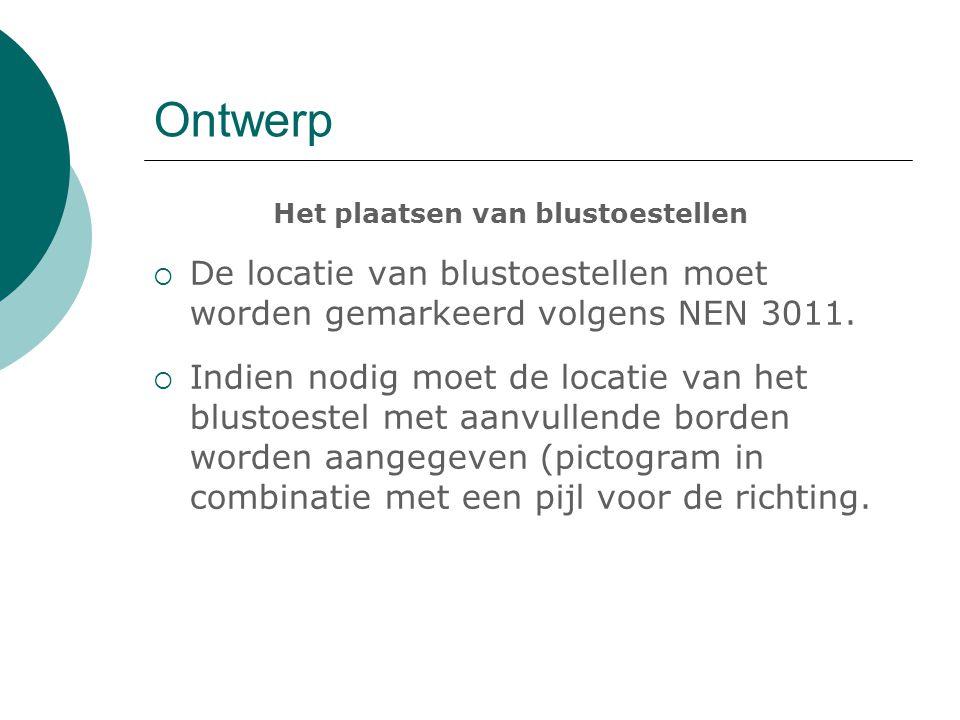 Ontwerp Het plaatsen van blustoestellen. De locatie van blustoestellen moet worden gemarkeerd volgens NEN 3011.