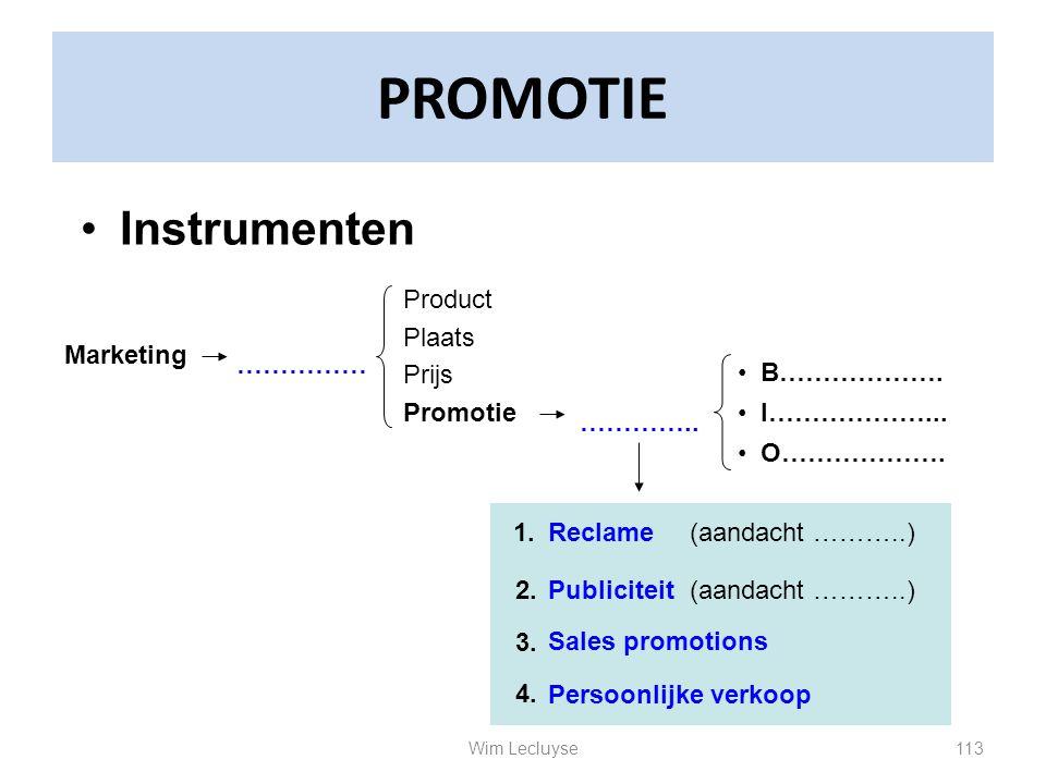 PROMOTIE Instrumenten Product Plaats Prijs Promotie Marketing ……………