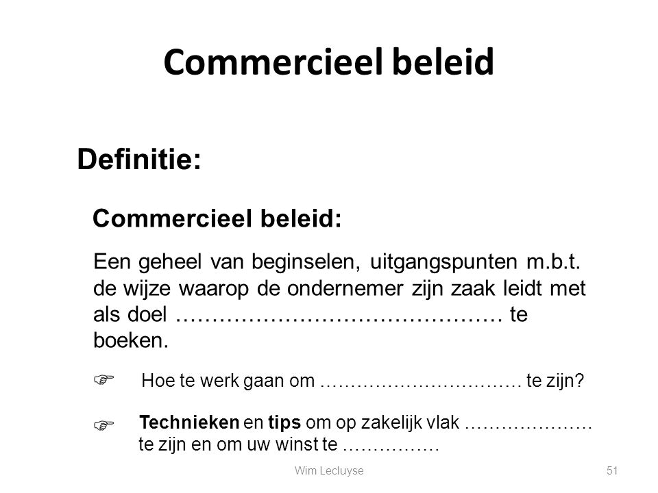Commercieel beleid Definitie: Commercieel beleid: