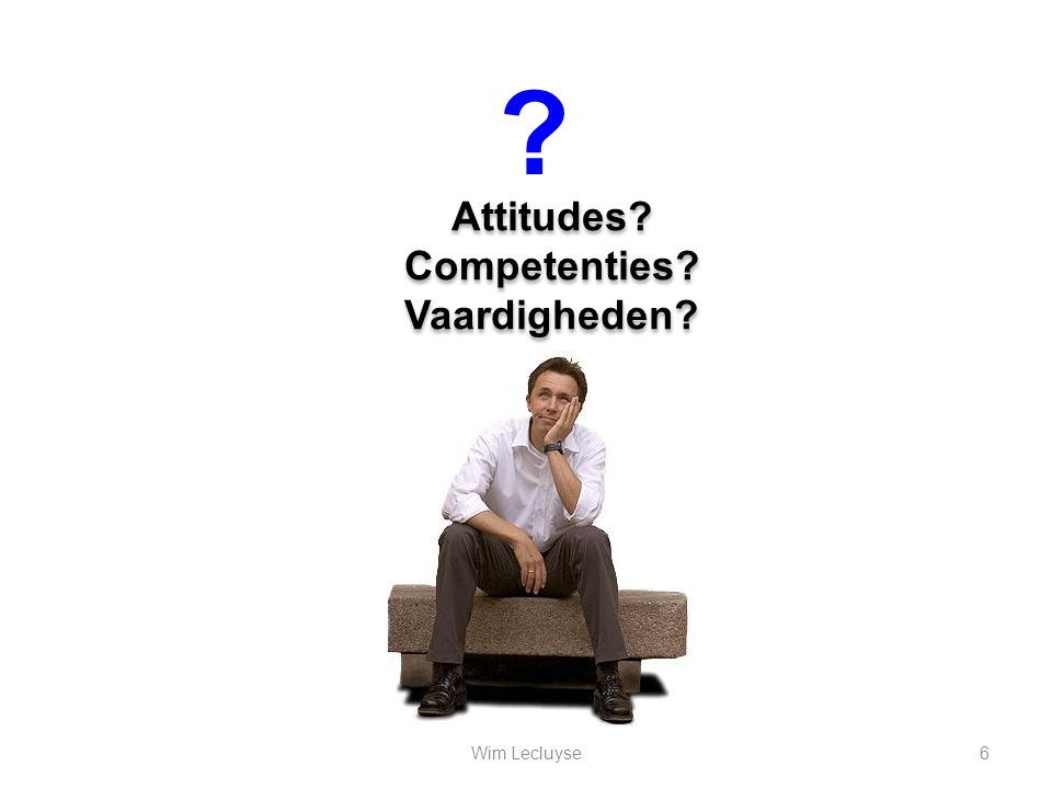 Attitudes Competenties Vaardigheden Wim Lecluyse