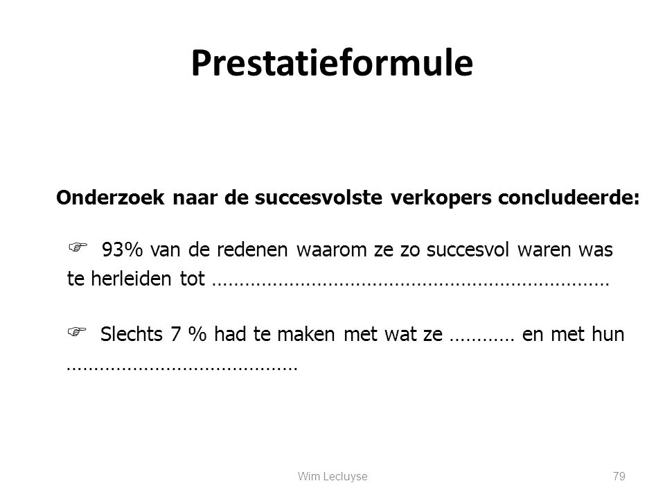 Prestatieformule Onderzoek naar de succesvolste verkopers concludeerde: