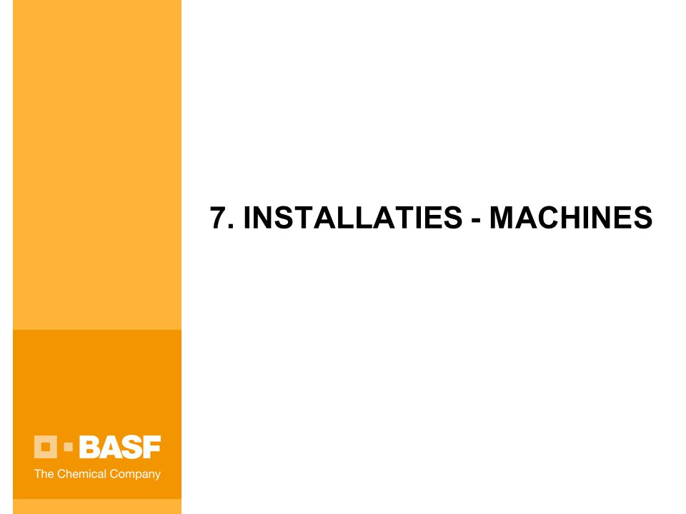 7. INSTALLATIES - MACHINES
