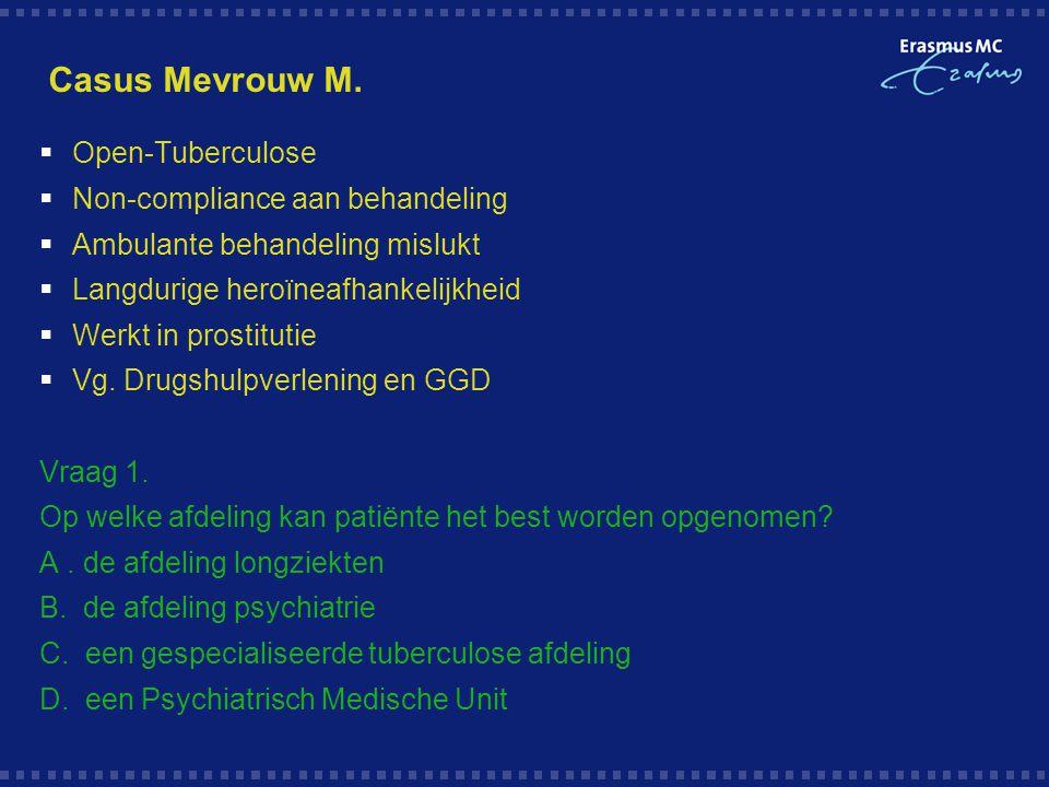 Casus Mevrouw M. Open-Tuberculose Non-compliance aan behandeling
