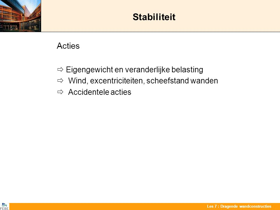Stabiliteit Acties  Eigengewicht en veranderlijke belasting