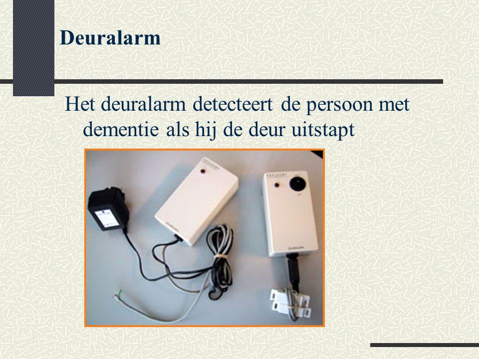 Deuralarm Het deuralarm detecteert de persoon met dementie als hij de deur uitstapt