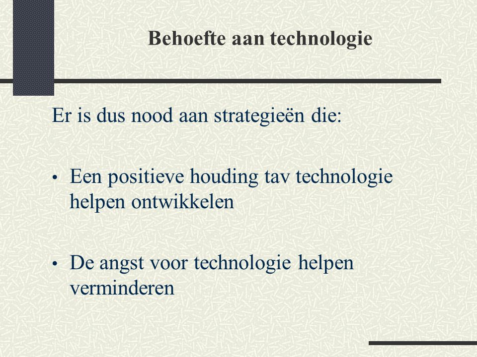 Behoefte aan technologie