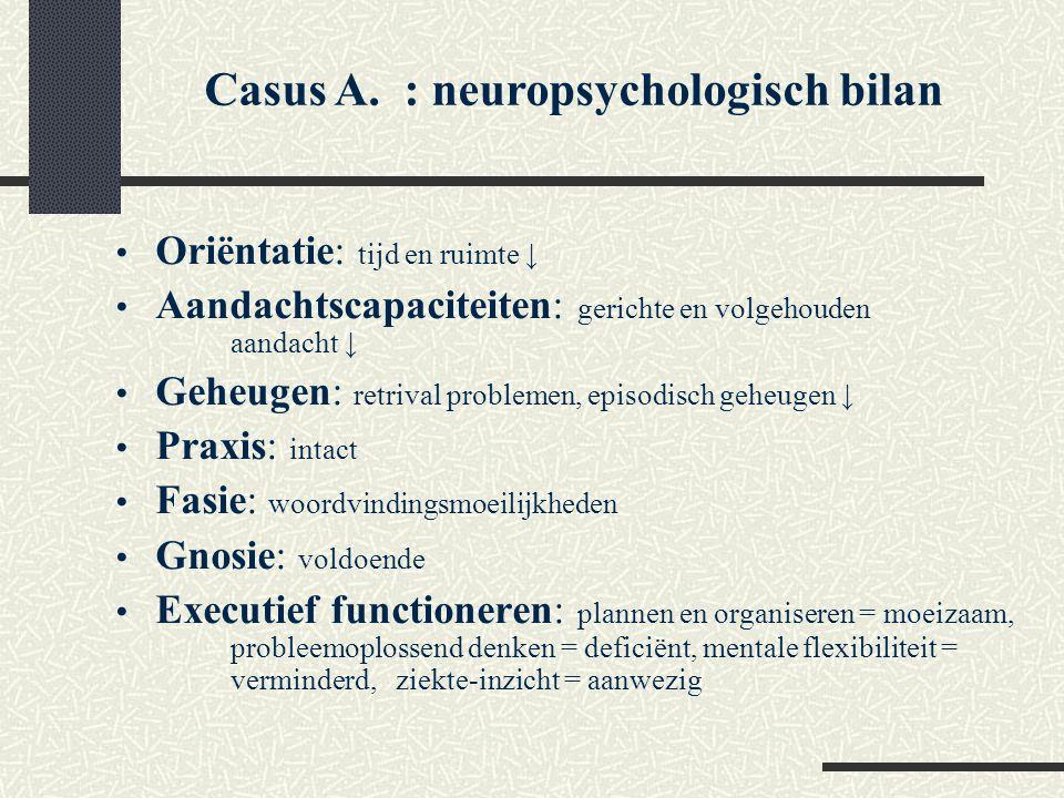 Casus A. : neuropsychologisch bilan
