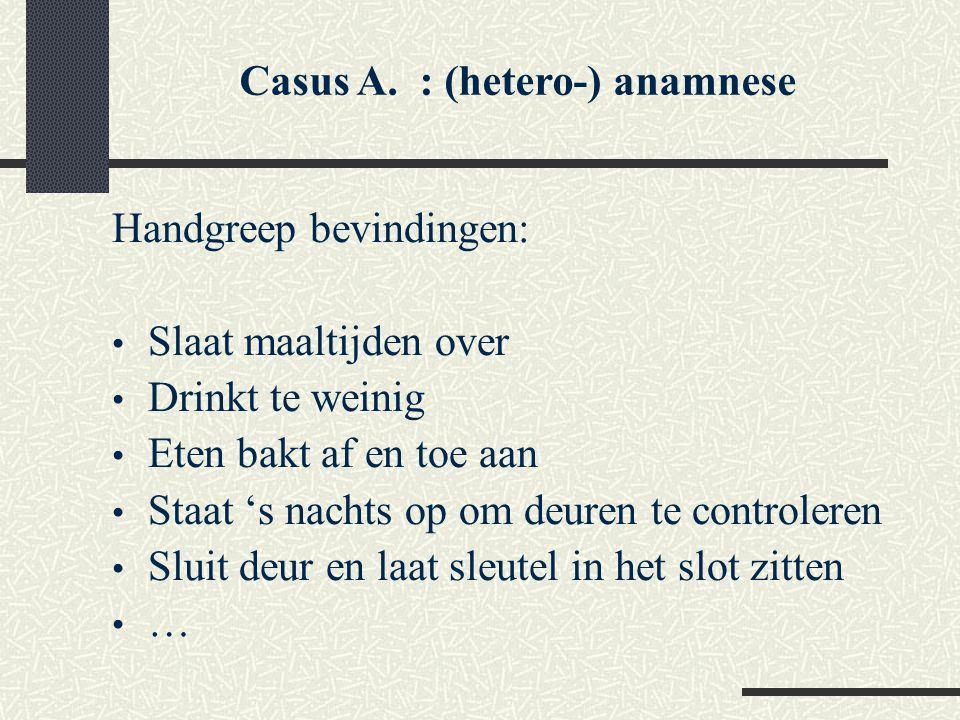 Casus A. : (hetero-) anamnese