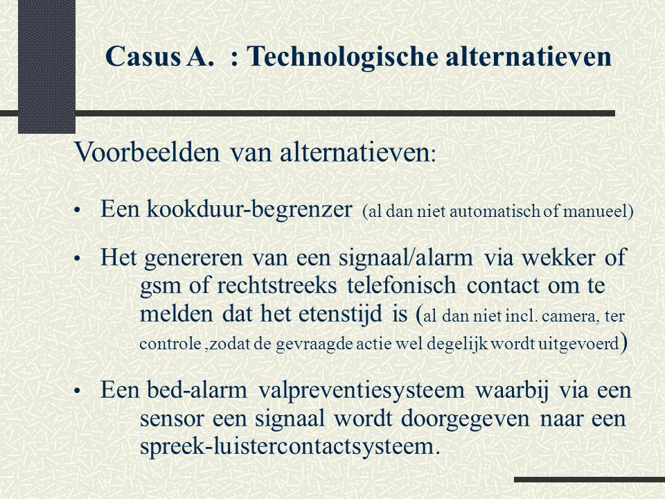 Casus A. : Technologische alternatieven