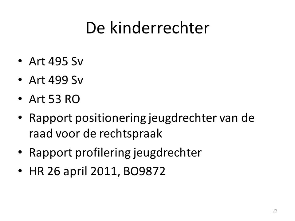 De kinderrechter Art 495 Sv Art 499 Sv Art 53 RO