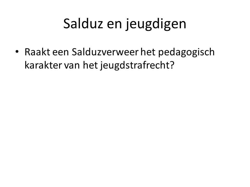 Salduz en jeugdigen Raakt een Salduzverweer het pedagogisch karakter van het jeugdstrafrecht