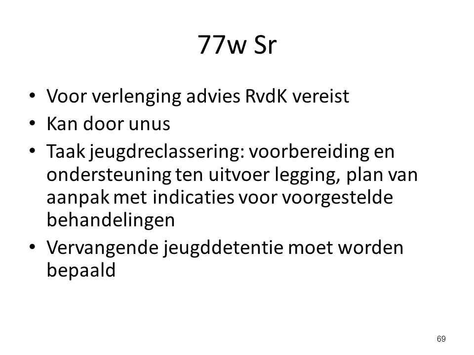 77w Sr Voor verlenging advies RvdK vereist Kan door unus