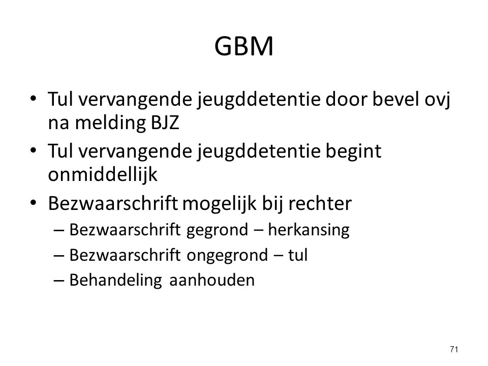 GBM Tul vervangende jeugddetentie door bevel ovj na melding BJZ