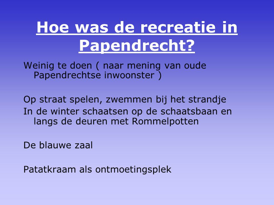 Hoe was de recreatie in Papendrecht