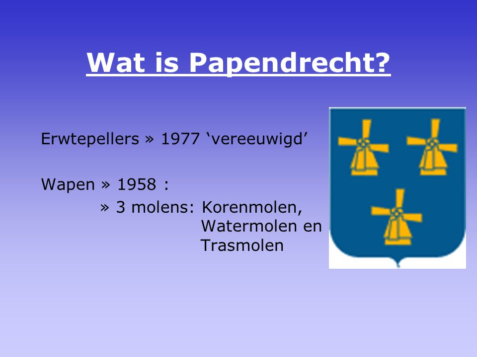 Wat is Papendrecht Erwtepellers » 1977 'vereeuwigd' Wapen » 1958 :