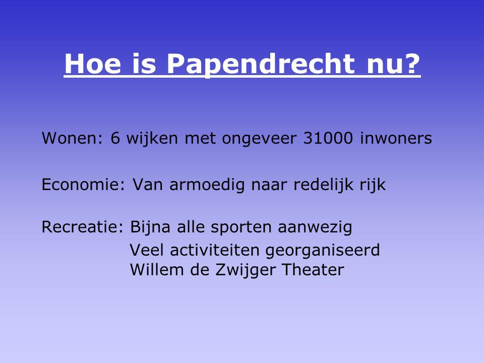 Hoe is Papendrecht nu Wonen: 6 wijken met ongeveer 31000 inwoners